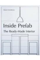Inside Prefab. The Ready-made Interior | Deborah Schneiderman | 9781568989877