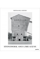 STONEWORK AND LIME KILNS | Bernd Becher, Hilla Becher | 9781597112529 | NAi Booksellers