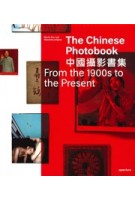 The Chinese Photobook. From the 1900s to the Present | Martin Parr, WassinkLundgren | 9781597113755 | aperture