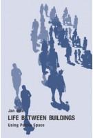 Life Between Buildings. Using Public Space | Jan Gehl | 9781597268271