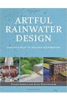Artful Rainwater Design | Stuart Echols, Eliza Pennypacker | Island Press | 9781610912662