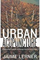 URBAN ACUPUNCTURE celebrating pinpricks of change that enrich city life | Island Press | 9781610917278