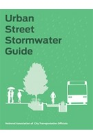 Urban Street Stormwater Guide   National Association of City Transportation Officials   9781610918121