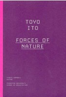 Toyo Ito. Forces of Nature | Jessie Turnbull | 9781616891015