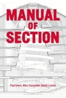 MANUAL OF SECTION | Paul Lewis, Marc Tsurumaki, David J. Lewis | 9781616892555