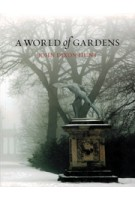 A WORLD of GARDENS   John Dixon Hunt   9781780235066