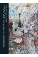 Architectural Inventions. Visionary Drawings | Matt Bua, Maximillian Goldfarb | 9781780670058