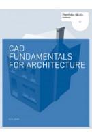 CAD Fundamentals for Architecture. Portfolio Skills Architecture | Elys John | 9781780672823