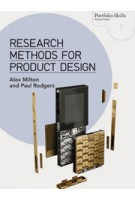 Research Methods for Product Design. Portfolio Skills Product Design | Alex Milton, Paul Rodgers | 9781780673028