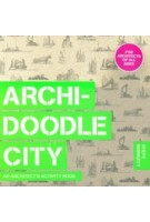 Archidoodle City. An Architect's Activity Book | Steve Bowkett | 9781780676081 | Laurence King Publishing