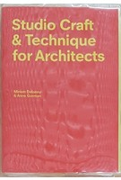 Studio Craft & Technique for Architects | 9781780676579 | laurenceking | Mirjam Delaney | Anne Gorman