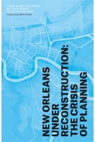 New Orleans Under Reconstruction. The Crisis of Planning   Anthony Fontenot, Carol McMichael Reese, Michael Sorkin   9781781682722
