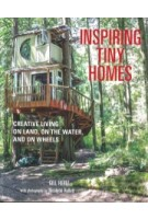 Inspiring Tiny Homes. Creative Living on Land, on the Water, and on Wheels | Gill Heriz | 9781782493570 | CICO Books