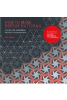 How to Make Repeat Patterns. A Guide for Designers, Architects and Artists | Paul Jackson | 9781786271297 | Laurence King