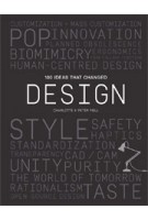 100 Ideas That Changed Design | Peter Fiell, Charlotte Fiell | 9781786273437 | Laurence King