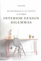 My Bedroom is an Office and Other Interior Design Dilemmas | Joanna Thornhill | 9781786273864 | Laurence King