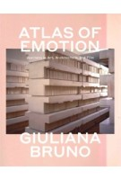 ATLAS OF EMOTION. Journeys in Art, Architecture, and Film | Giuliana Bruno | 9781786633224 | VERSO