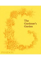 9781838660260  The Gardener's Garden: Midi Format   PHAIDON