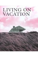 Living on vacation | Phaidon Editors | 9781838660406 | PHAIDON