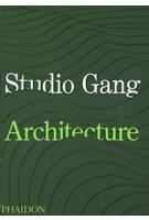Studio Gang. Architecture | Studio Gang | 9781838660543 | PHAIDON