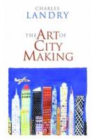 The Art of City Making | Charles Landry | 9781844072453