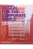 Design for the Corporate World 1950-1975 | Wim de Wit | Lund Humphries Publishers | 9781848221949