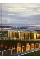 Designing for Heritage: Contemporary Visitor Centres | Ruth Dalton | 9781848222144