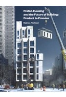 Prefab Housing and the Future of Building: Product and Process | Mathew Aitchison | 9781848222182 | Lund Humphries Publishers Ltd