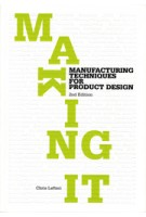 Making It. Manufacturing Techniques for Product Design, second edition | Chris Lefteri | 9781856697491