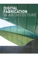 Digital Fabrication in Architecture | Nick Dunn | 9781856698917