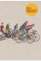 Bike Watching. An Explorer's Journal | David Sparshott | 9781856699181