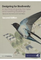 Designing for Biodiversity. A Technical Guide for New and Existing Buildings (2nd edition) | Brian Murphy, Kelly Gunnell, Carol Williams | 9781859464915