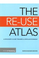 THE RE-USE ATLAS a designer's guide towards a circular economy Duncan Baker Brown | 9781859466445 | RIBA