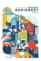 Are you an inclusive designer? | Julie Fleck | 9781859468524 | RIBA Publishing