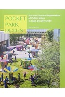 Pocket Park solutions for the regeneration of public space in high-density cities | image publishing | 9781864706598