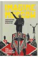 Imagine Moscow. Architecture, Propaganda, Revolution | Eszter Steierhoffer | 9781872005348 | Design Museum