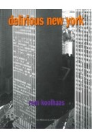 Delirious New York. A Retroactive Manifesto For Manhattan | Rem Koolhaas | 9781885254009 | Monacelli