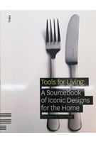 Tools for Living: A Sourcebook of Iconic Designs for the Home | TASCHEN | 9781906863012