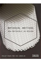 Material Matters. New Materials in Design | Phillip Howes, Zoe Laughlin | 9781907317736
