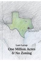 One Million Acres & No Zoning | Lars Lerup | 9781907896040