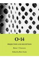 O-14 Projection and Reception. Reiser + Umemoto   Jesse Reiser, Jeffrey Kipnis, Sanford Kwinter, Sylvia Lavin, Brett Steele   9781907896088