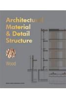 Architectural Material & Detail Structure. Wood   Bernard Bühler   9781910596173