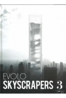 eVolo Skyscrapers 3. Visionary Architecture and Urban Design | Carlo Aiello | 9781938740220