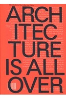 Architecture is all over | Esther Choi, Marrikka Trotter | 9781941332306 | Columbia University Press