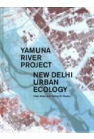 Yamuna River Project. New Delhi Ecology   Alday Iñaki & Pankaj Vir Gupta   9781945150678   Actar