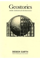 Geostories. Another Architecture for the Environment | Rania Ghosn, El Hadi Jazairy | 9781945150791 | ACTAR