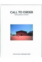CALL TO ORDER. Sustaining Simplicity in Architecture | Carie Penabad | 9781946226143 | Oscar Riera Ojeda Publishers