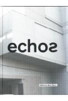 Echos. University of Cincinnati School of Architecture and Interior Design | 9781948765046 | Edited by Mara Marcu