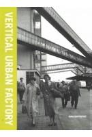 Vertical Urban Factory (paperback edition) | Nina Rappaport | 9781948765145 | ACTAR