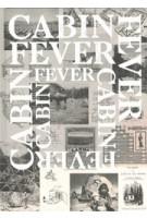 CABIN FEVER | Jennifer M. Volland, Bruce Grenville, Stephanie Rebick | 9781988860008